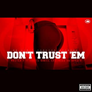 Don't Trust 'Em (feat. Travis Kr8ts, Eastwood, & Gangsta) - Single [Explicit]