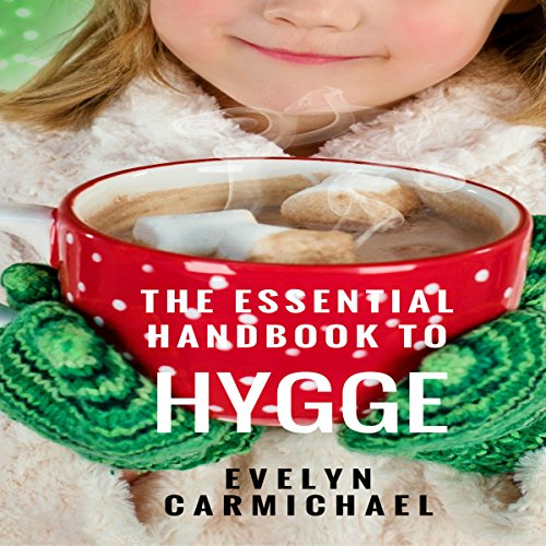 The Essential Handbook to Hygge audiobook cover art