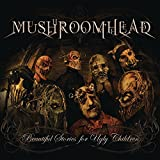 Songtexte von Mushroomhead - Beautiful Stories for Ugly Children