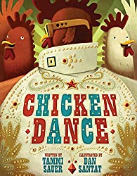 Image: Chicken Dance | Hardcover: 40 pages | by Tammi Sauer (Author), Dan Santat (Illustrator). Publisher: Sterling (August 1, 2009)