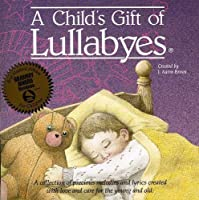 Child's Gift of Lullabyes by Child's Gift of Lullabyes