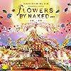 FLOWERS BY NAKED 2019 京都・二条城(オリジナルサウンドトラック)