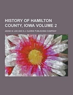 History of Hamilton County, Iowa Volume 2