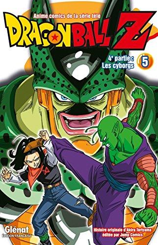 Dragon Ball Z - 4e partie - Tome 05: Les cyborgs