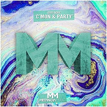 C'mon & Party