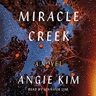 Miracle Creek     A Novel              By:                                                                                                                                 Angie Kim                               Narrated by:                                                                                                                                 Jennifer Lim                      Length: 14 hrs and 5 mins     23 ratings     Overall 4.7
