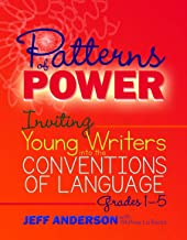 Patterns of Power: Inviting Young Writers into the Conventions of Language, Grades 1-5 PDF