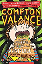 The Most Powerful Boy in the Universe (Compton Valance) by Matt Brown (2014-06-01)