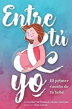 Entre Tú & Yo: El primer cuento de tu bebé (Spanish Edition)