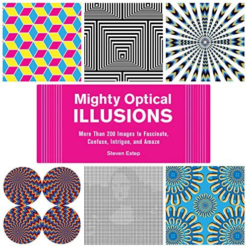 Mighty Optical Illusions More Than 200 Images to Fascinate Confuse Intrigue and Amaze product image