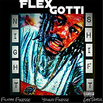 Night Shift (feat. Filthy Finesse, Young Finesse & Gee Tayda)
