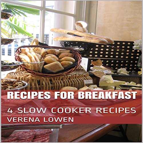 Recipes for Breakfast: Four Slow Cooker Recipes cover art