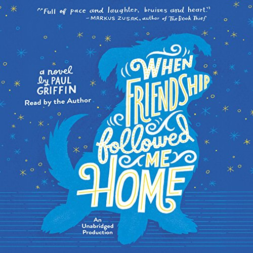When Friendship Followed Me Home Audiobook By Paul Griffin cover art