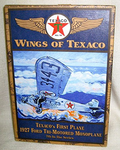 Ertl Collectibles Wings of Texaco - Texaco's First Plane 1927 Ford Tri-motored Monoplane
