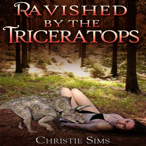Ravished by the Triceratops  audiobook cover art