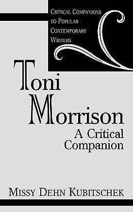 Toni Morrison: A Critical Companion