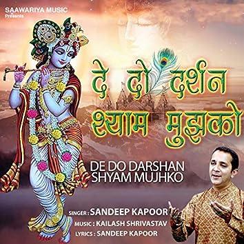 De Do Darshan Shyam Mujhko