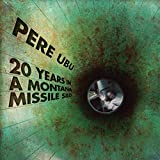 Songtexte von Pere Ubu - 20 Years in a Montana Missile Silo