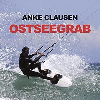 Ostseegrab                   Autor:                                                                                                                                 Anke Clausen                               Sprecher:                                                                                                                                 Antje Temler                      Spieldauer: 10 Std. und 44 Min.     54 Bewertungen     Gesamt 3,9