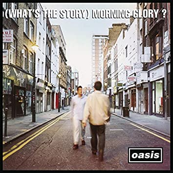 (What's The Story) Morning Glory? ([Remastered])