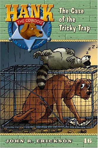 The Case of the Tricky Trap #46 (Hank the Cowdog, Band 46)