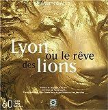 Lyon ou le rêve des lions