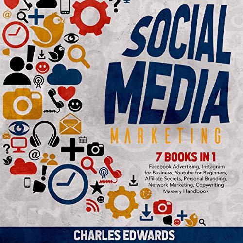 Social Media Marketing: 7 Books in 1 cover art