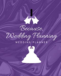 Because Wedding Planning: Wedding Planner: The Ultimate Wedding Planner for the Elegant Bride to Be in Beautiful Purples