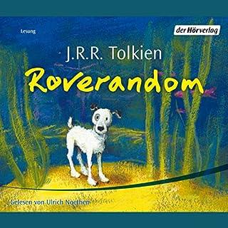 Roverandom                   Autor:                                                                                                                                 J.R.R. Tolkien                               Sprecher:                                                                                                                                 Ulrich Noethen                      Spieldauer: 2 Std. und 38 Min.     89 Bewertungen     Gesamt 4,5