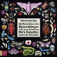 Kat Menschiks und des Diplombiologen Doctor Rerum Medicinalium Mark Beneckes illustrirtes Thierleben Hörbuch