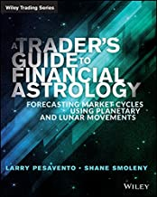 A Trader's Guide to Financial Astrology: Forecasting Market Cycles Using Planetary and Lunar Movements (Wiley Trading Book 561)