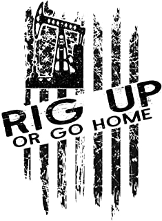 Rig Up Or Go Home: A Blank Lined Notebook for the Oilfield Patriot and Roughneck