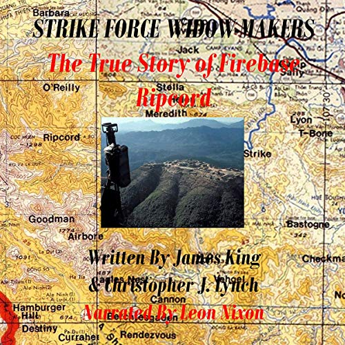 Strike Force Widow Makers: The True Story of Firebase Ripcord audiobook cover art