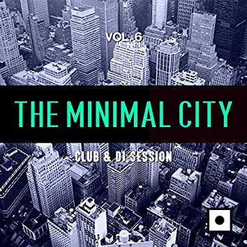 The Minimal City, Vol. 6 (Club & DJ Session)
