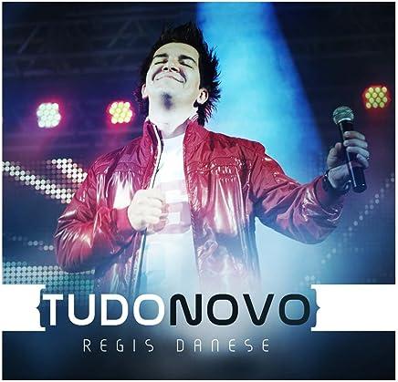 DANESE TUDO NOVO BAIXAR DE PLAYBACK CD REGIS