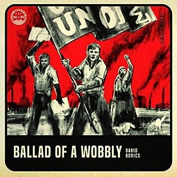 Ballad of a Wobbly