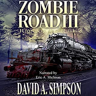 Zombie Road III: Rage on the Rails                   By:                                                                                                                                 David A. Simpson                               Narrated by:                                                                                                                                 Eric A. Shelman                      Length: 11 hrs and 8 mins     514 ratings     Overall 4.7