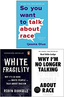 So You Want to Talk About Race, White Fragility, Why I'm No Longer Talking to White People About Race 3 Books Collection Set