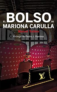 El bolso de Mariona Carulla: Prólogo de Pedro J. Ramírez