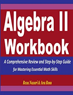 Algebra 2 Workbook: A Comprehensive Review and Step-by-Step Guide for Mastering Essential Math Skills