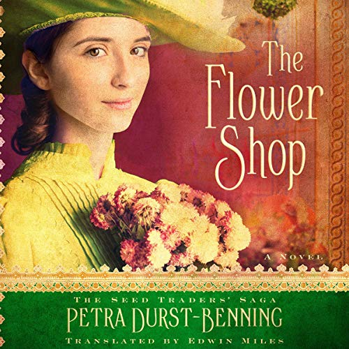 The Flower Shop Audiobook By Petra Durst-Benning, Edwin Miles - translator cover art