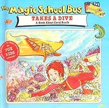Magic School Bus Takes a Dive: A Book about Coral Reefs (Magic School Bus (Sagebrush))
