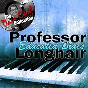 Educated Blues - [The Dave Cash Collection]
