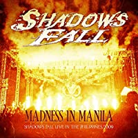 Madness in Manila: Shadows Fall Live in