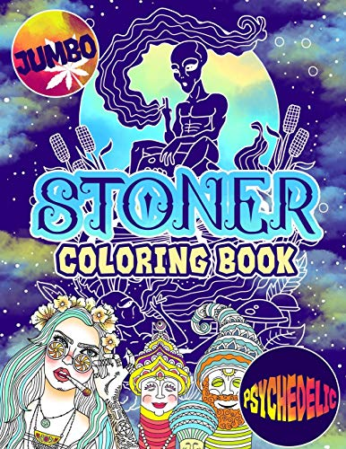 Stoner Coloring Book: The Stoner's Psychedelic Coloring Book With 30 Cool Images For Absolute Relaxation and Stress Relief