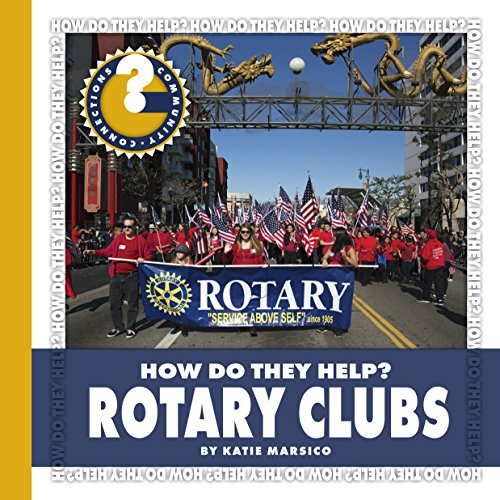 Rotary Clubs (Community Connections: How Do They Help?) (English Edition)