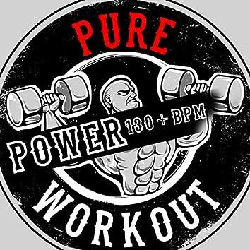 Pure Power Workout (130+ BPM)