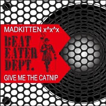 Give Me The Catnip