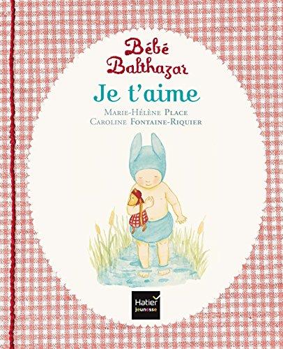 Bébé Balthazar - Je t'aime - Pédagogie Montessori 0/3 ans
