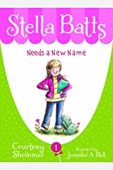 Stella Batts Needs a New Name Kindle Edition